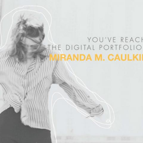 Portfolio: Miranda Caulkins (2012)